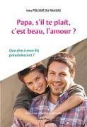 Papa, s´il te plaît, c´est beau, l´amour ?