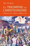 Le triomphe du Christianisme Constantin et l'Edit de Milan