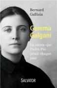 Gemma Galgani - La sainte que Padre Pio priait chaque jour