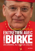 Un Cardinal au coeur de l'Eglise - Mgr Raymond Leo Burke