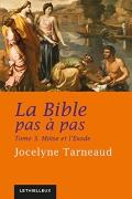 La Bible pas à pas : Tome 3, Moïse et l'Exode
