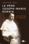 Le Père Joseph-Marie Perrin Un maître de sagesse