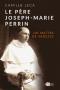 Le Père Joseph-Marie Perrin Un maître de sagesse