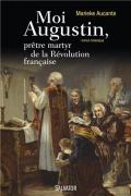 Moi Augustin, prêtre martyr de la Révolution française