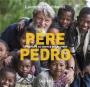 Père Pedro - Au service des pauvres de Madagascar