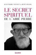 Le secret spirituel de l'abbé Pierre