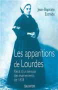 Les apparitions de Lourdes. Récit d'un témoin de 1858