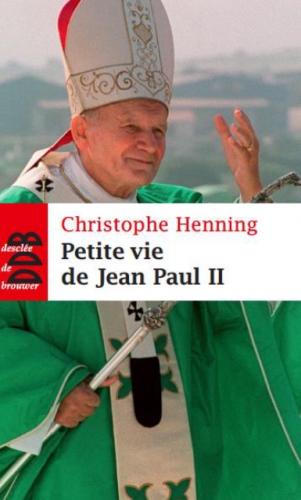 dixième,anniversaire,mort,st jean-paul ii,petite vie de jean paul ii,christophe henning,ddb
