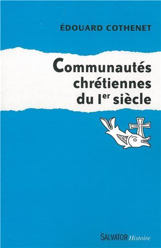 Communautés chrétiennes du Ier siècle,Edouard Cothenet,Salvator