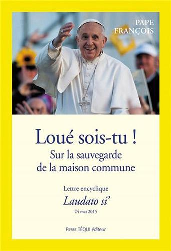 lettre,encyclique,laudato si,loué sois-tu,saint-père,pape,françois,soin,maison commune