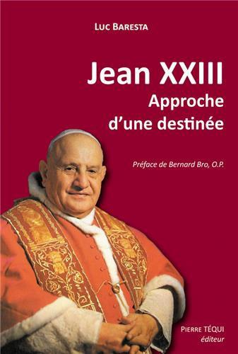 canonisation,jean xxiii,jean-paul ii,Approche d´une destinée,Luc Baresta