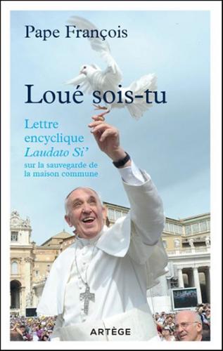 Publication,Lettre,encyclique,écologie,Loué sois-tu,pape,Saint-Père,François,soin,maison commune