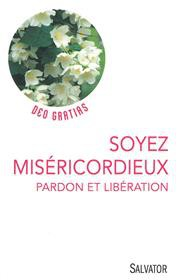 soyez-misericordieux-pardon-et-liberation.jpg