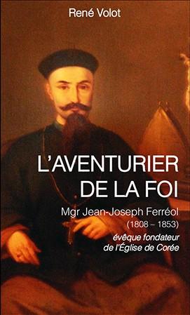 Mgr,Jean-Joseph,Ferréol,évêque,fondateur,Eglise,Corée,éditions,Saint-Léger